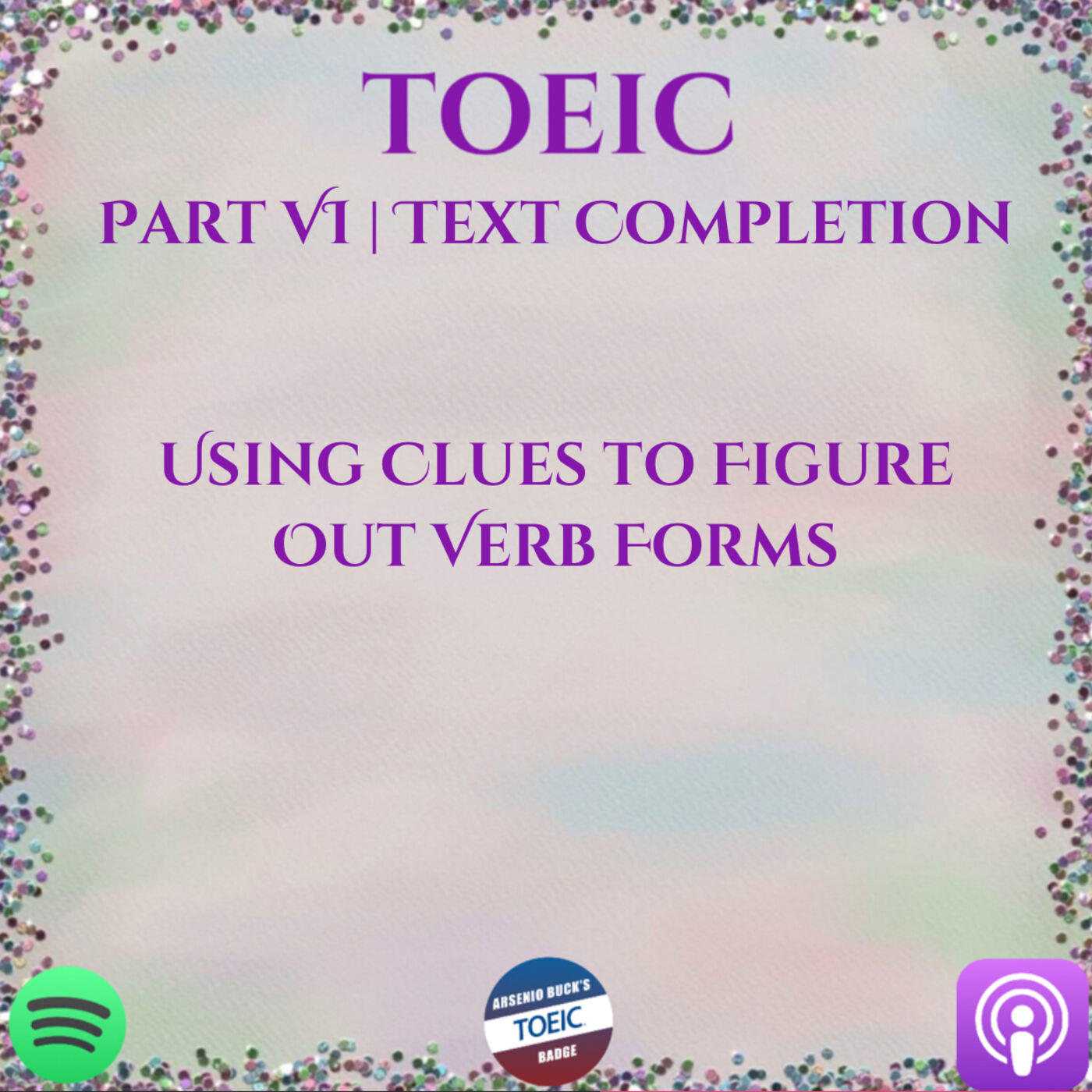 TOEIC | Part VI | Text Completion | Using Clues to Help You Choose the Correct Verb Form