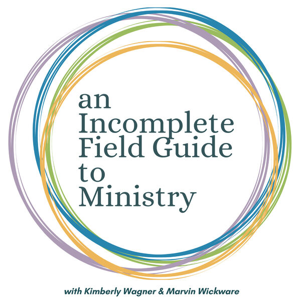 An Incomplete Field Guide to Ministry Podcast Artwork Image