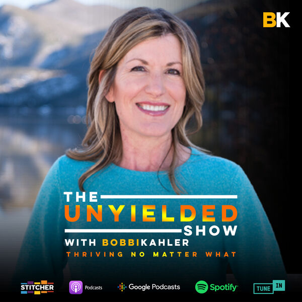 UnYielded: Thriving No Matter What Podcast Artwork Image