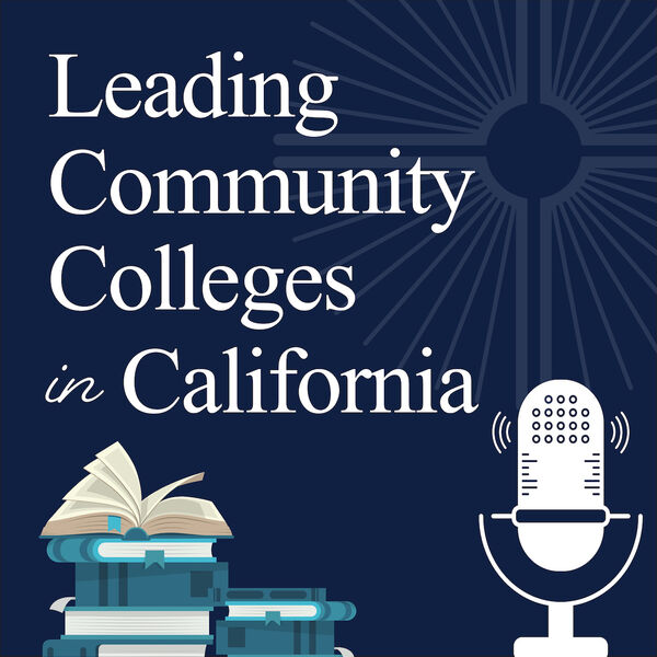 Leading Community Colleges in California Podcast Artwork Image