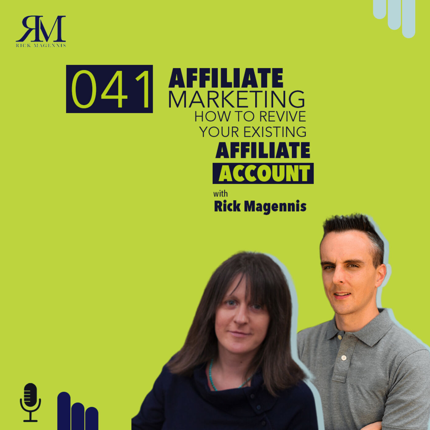 Affiliate Marketing: How to Revive Your Existing Affiliate Account with Rick Magennis