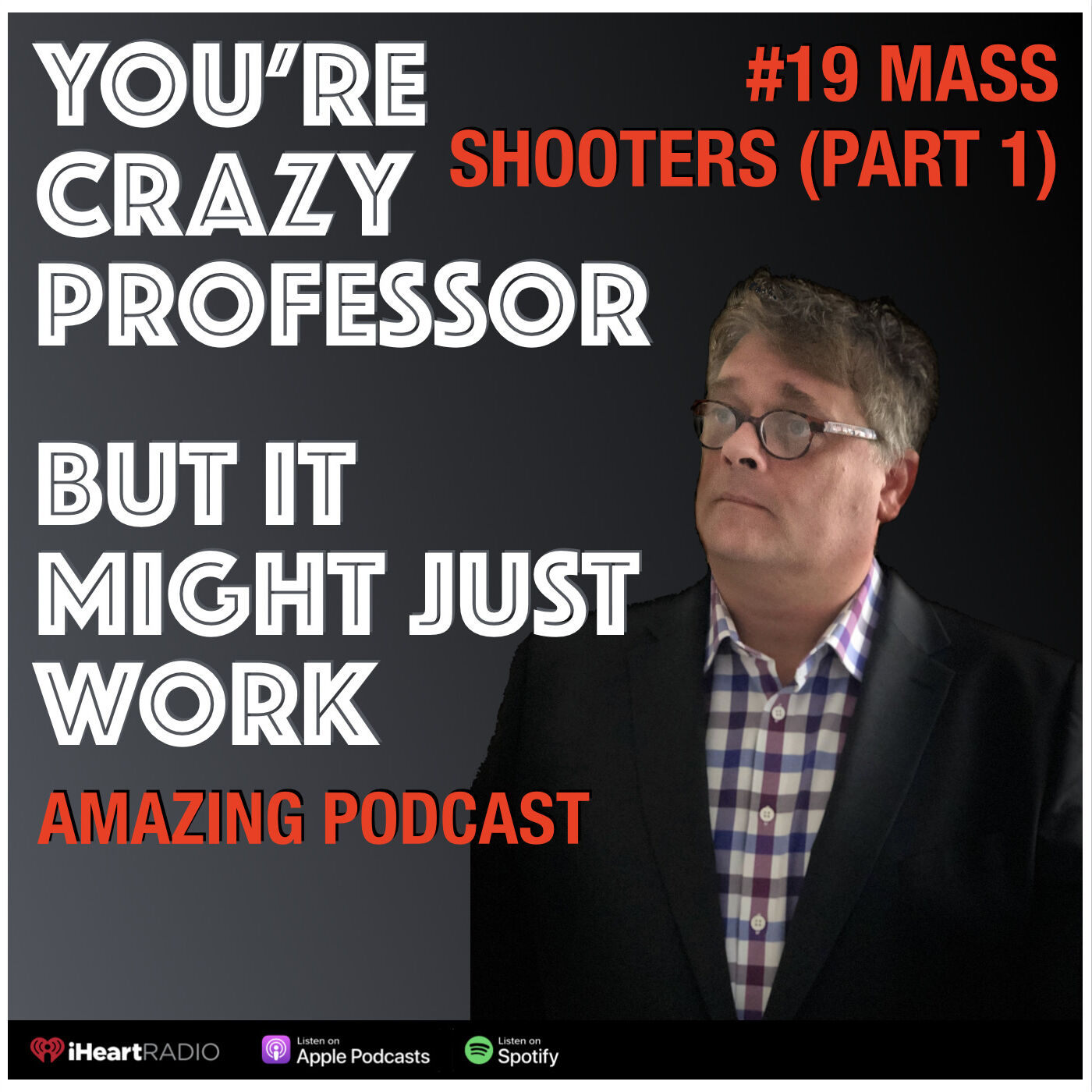 Understanding Mass Shooters (Part 1 History of mass shooters)