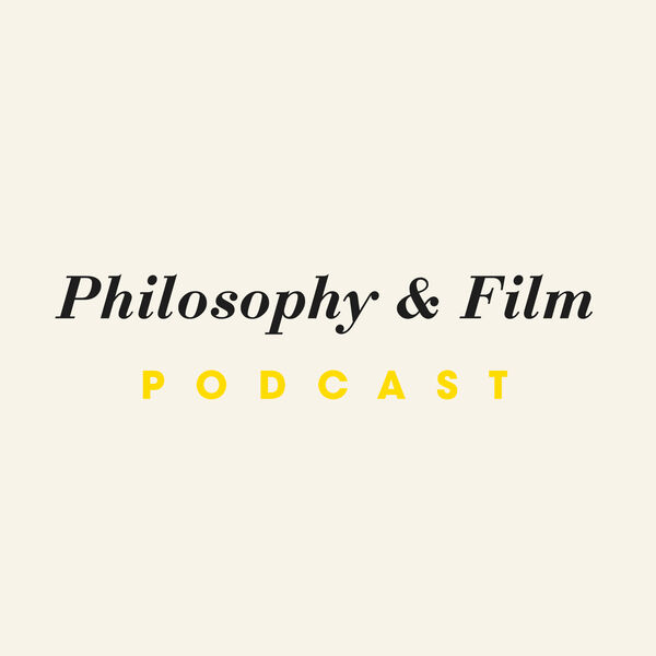 The Philosophy & Film Podcast Podcast Artwork Image