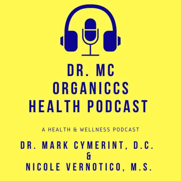 Dr. MC Organiccs Health Podcast Podcast Artwork Image