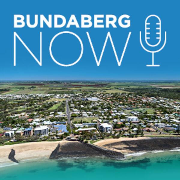 Bundaberg Now Podcast Podcast Artwork Image