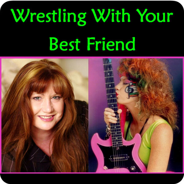 Wrestling With Your Best Friend Podcast Artwork Image