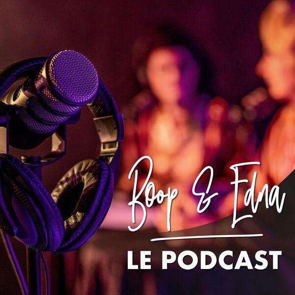Boop & Edna : Le Podcast Podcast Artwork Image