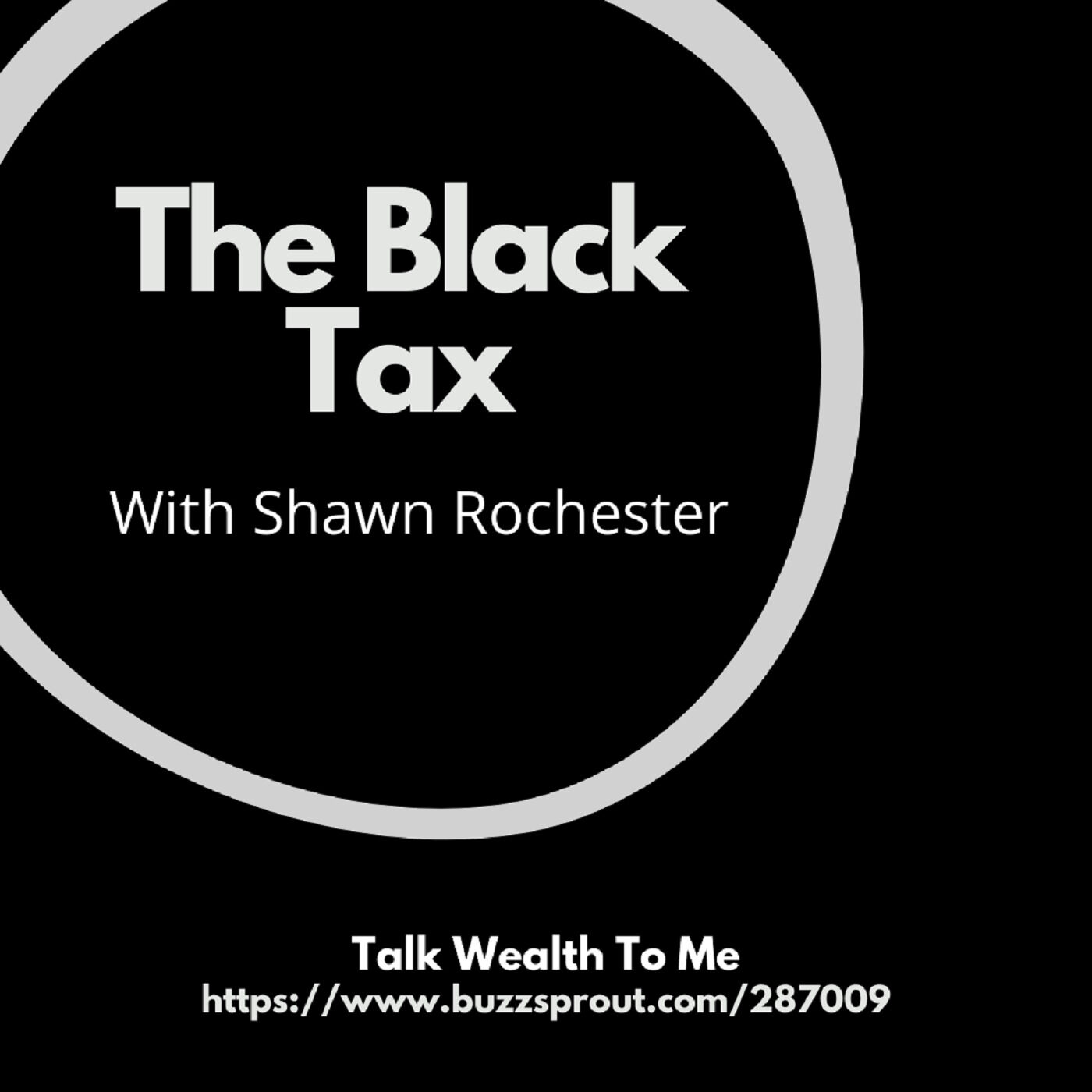 #055 The Black Tax with Shawn Rochester