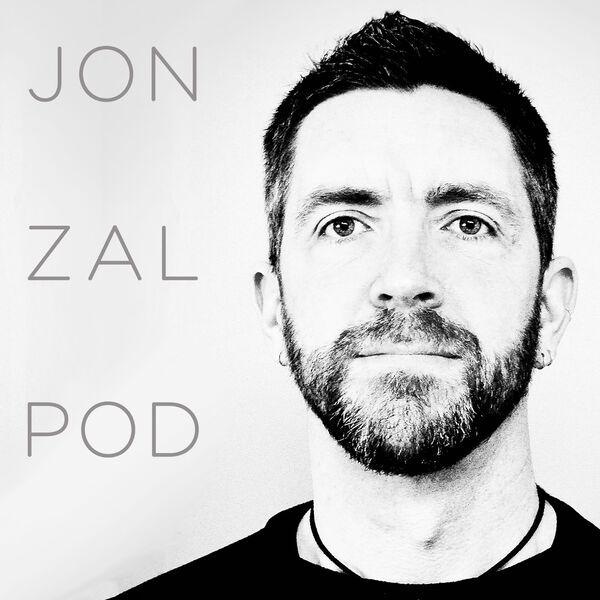 JON ZAL POD Podcast Artwork Image