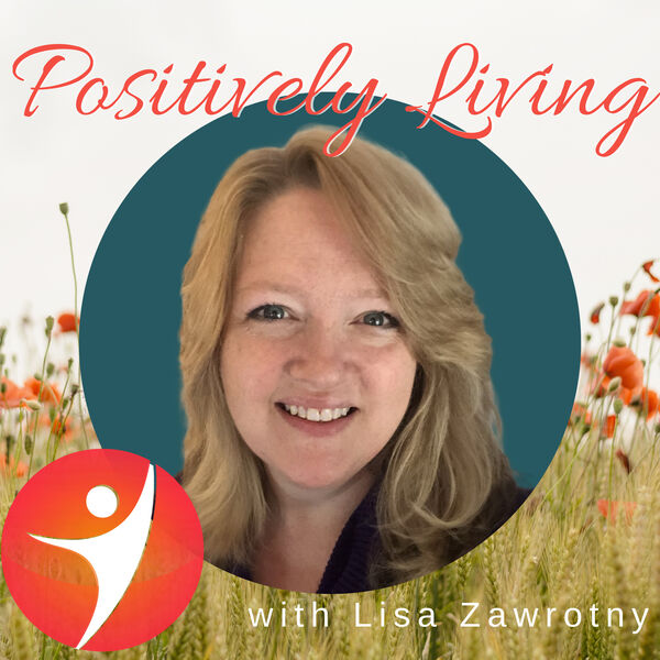 Positively Living Podcast Artwork Image