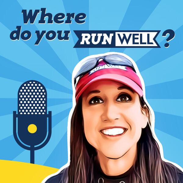 Where Do You RunWell? Podcast Podcast Artwork Image