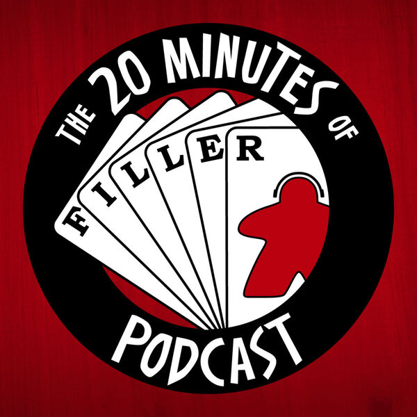 The 20 Minutes of Filler Podcast Podcast Artwork Image