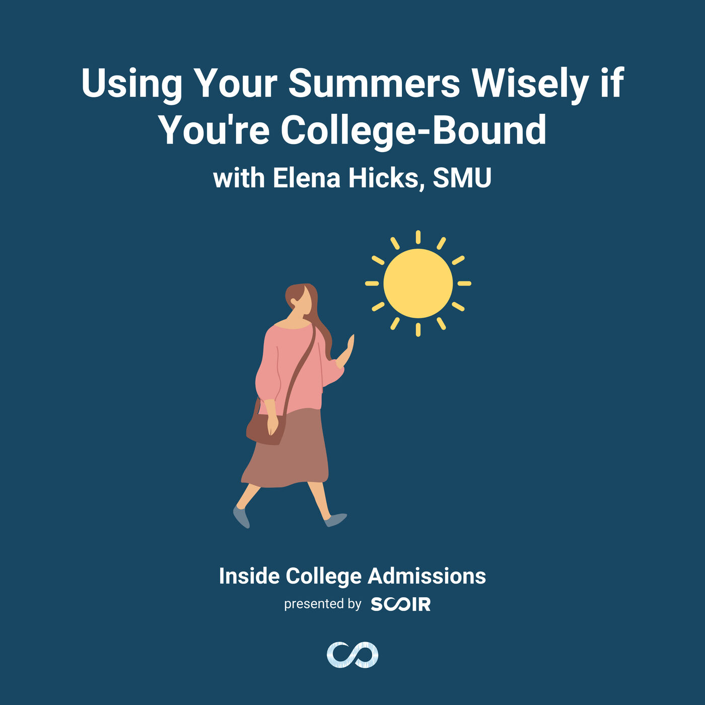 Using Your Summers Wisely if You're College-Bound with Elena Hicks, SMU
