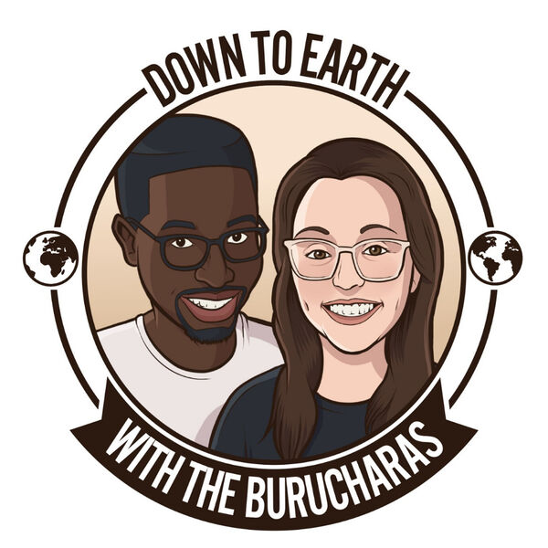 Down To Earth with the Burucharas Podcast Artwork Image