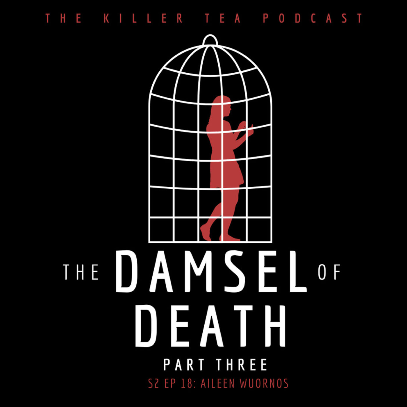 S2 Ep. 18 AILEEN WOURNOS    The Damsel of Death    Part 3