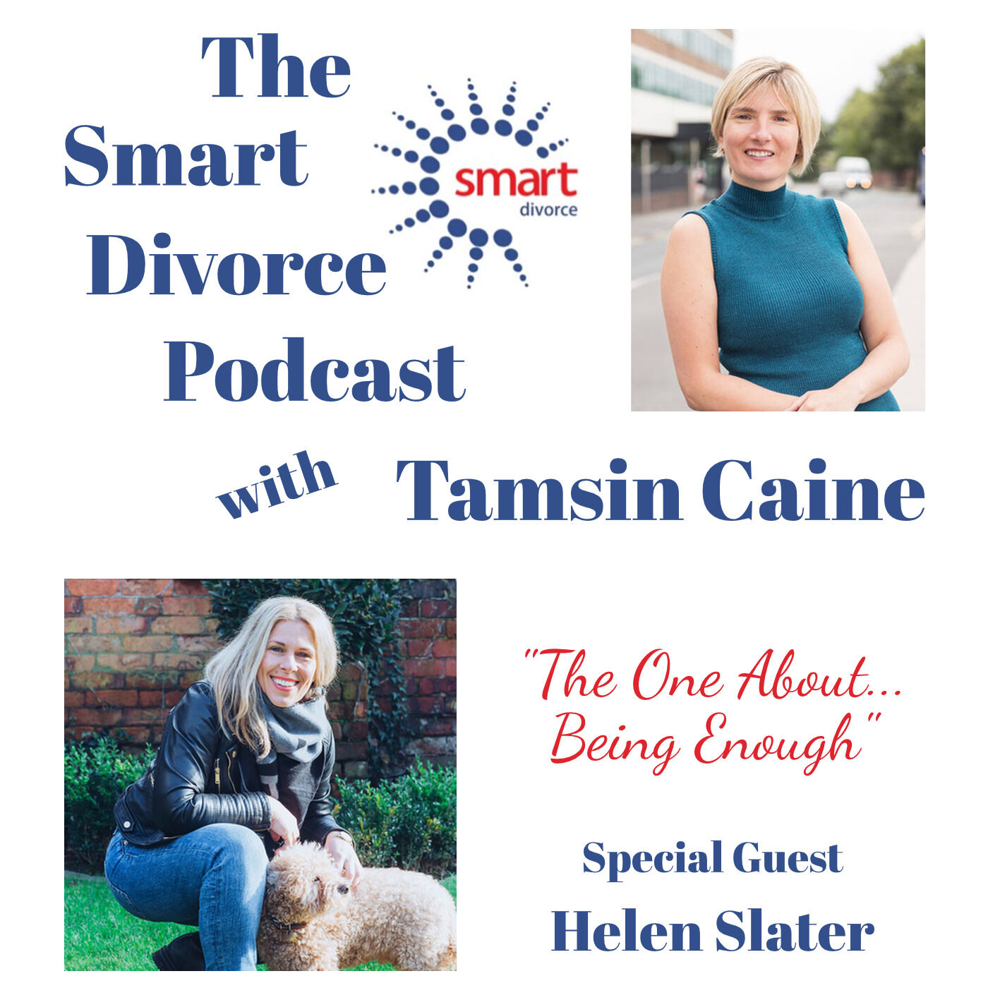 The Smart Divorce Podcast - The One About... Being Enough