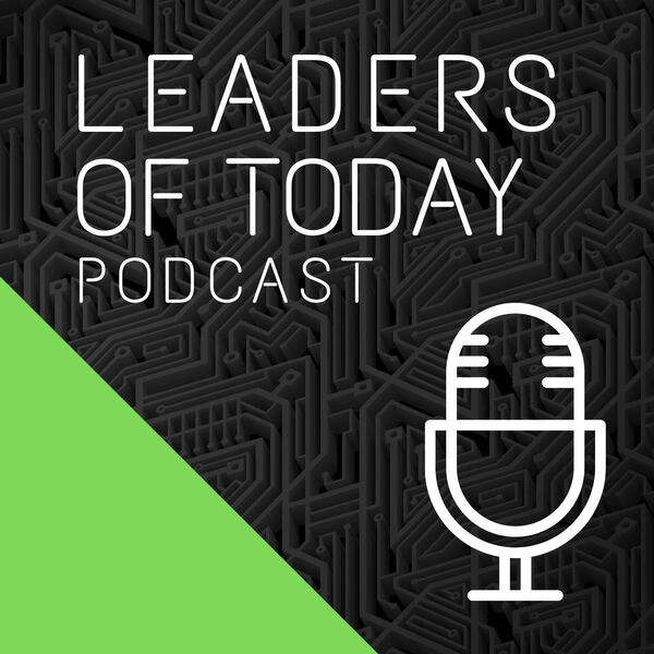 Leaders of Today Podcast Podcast Artwork Image