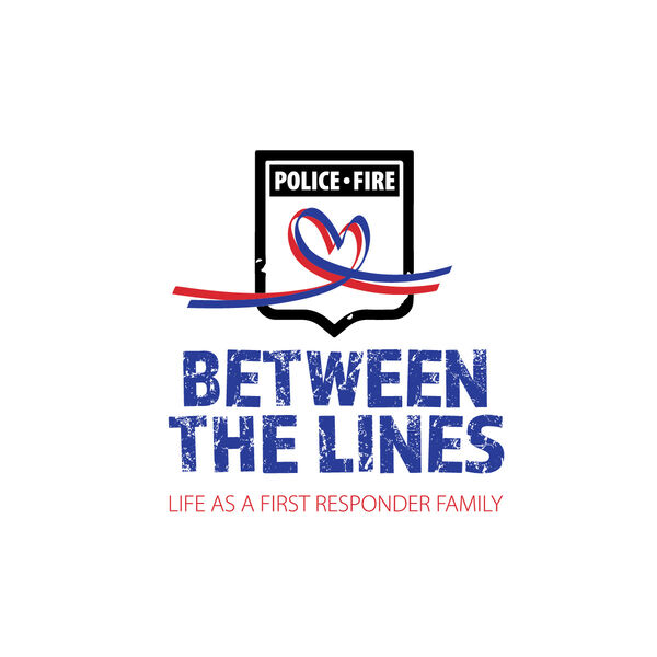 Between the Lines: Life as a First Responder Family Podcast Artwork Image