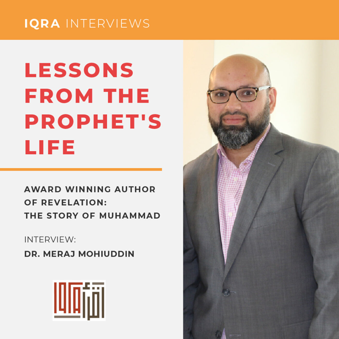 Lessons From The Prophet's Life | Interview with Dr. Meraj Mohiuddin