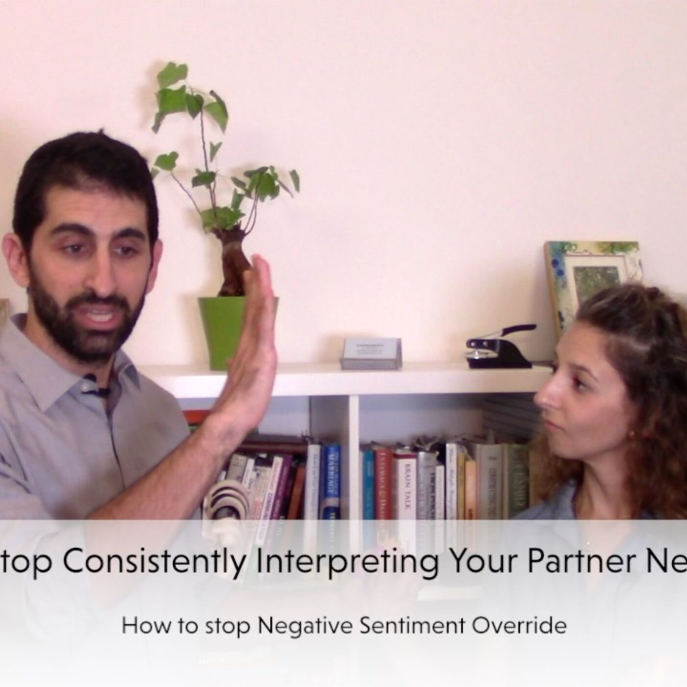 How to stop constantly interpreting your partner negatively?