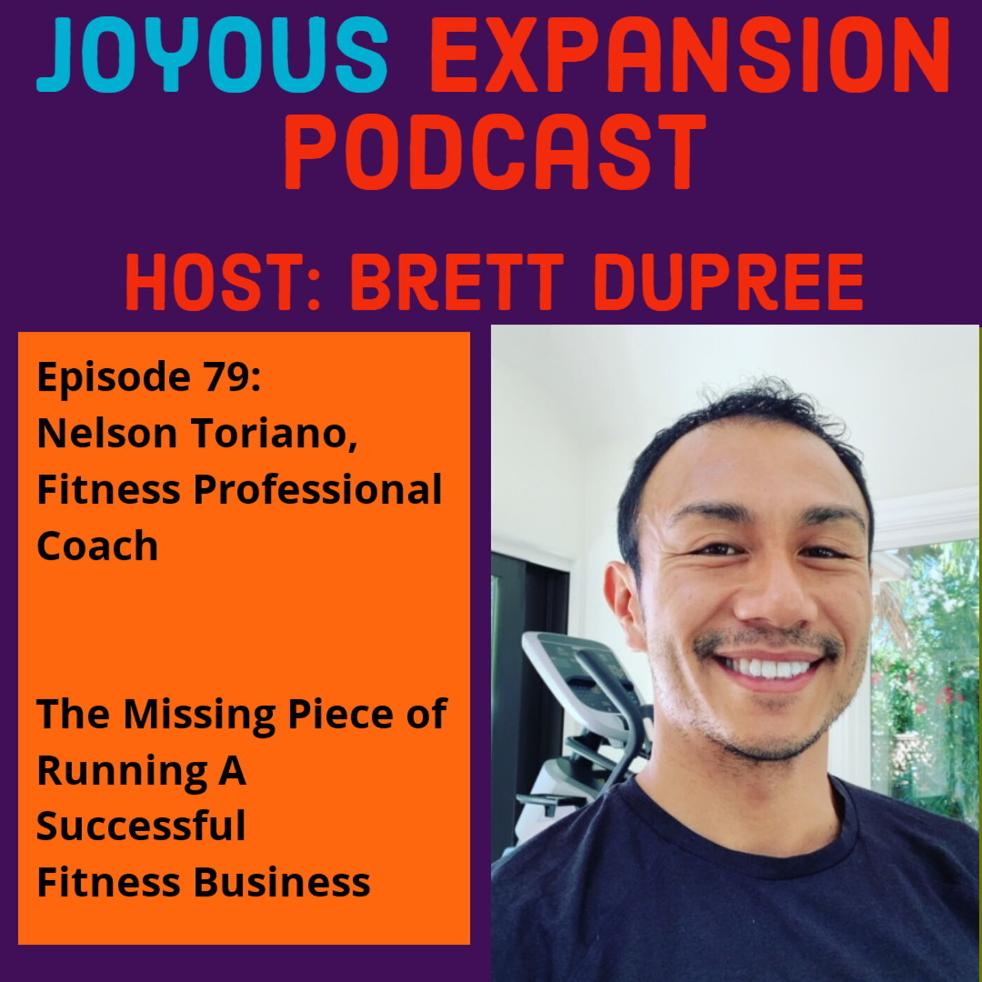 Joyous Expansion #79 - Nelson Toriano - The Missing Piece of Running A Successful Business