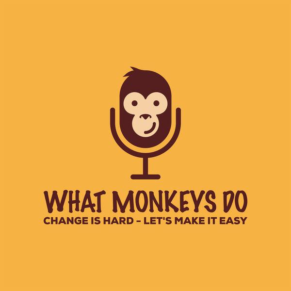 What Monkeys Do Podcast Artwork Image