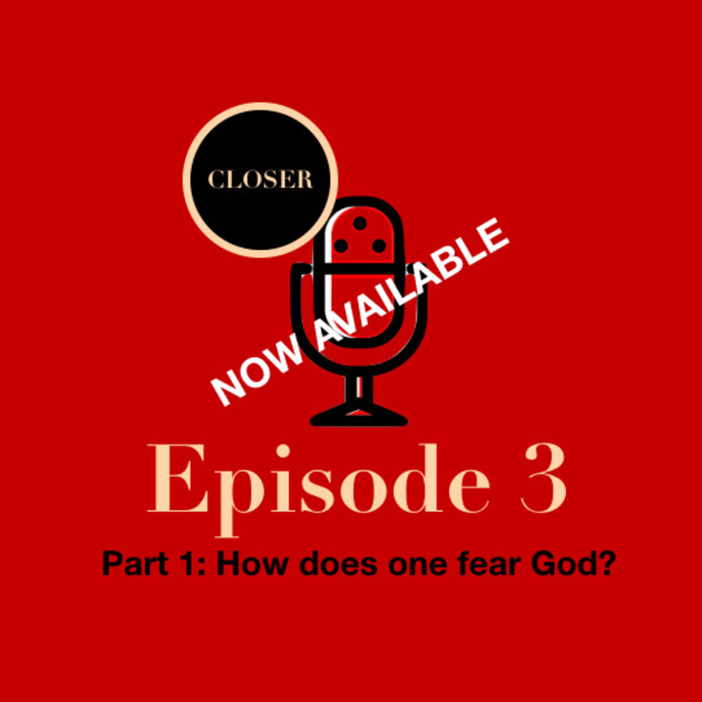 EP 3: Part 1 How Does One Fear God?