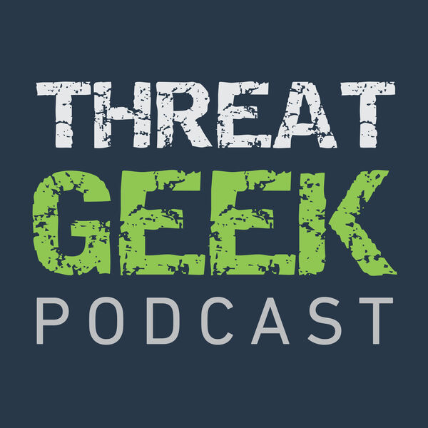The Threat Geek Podcast Podcast Artwork Image