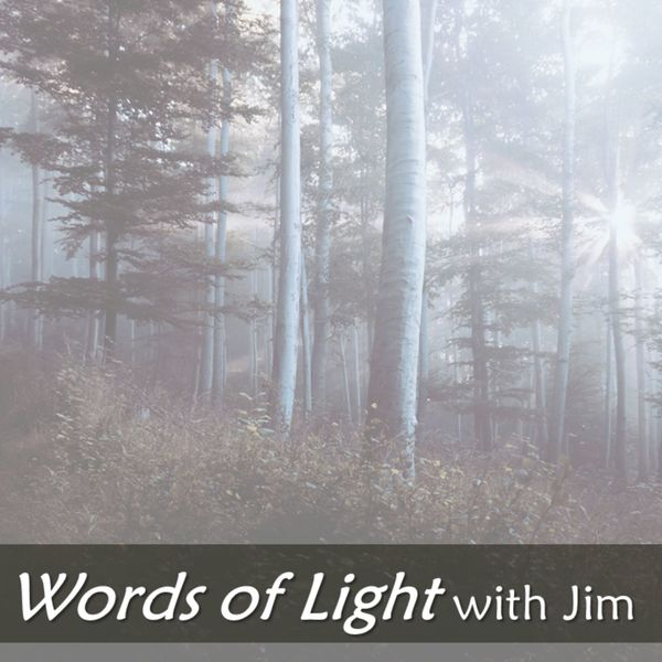 Words of Light with Jim Podcast Artwork Image