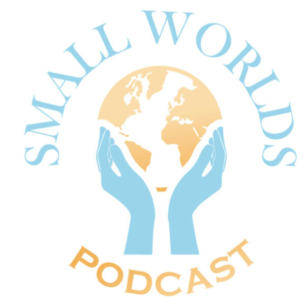 Small Worlds Podcast Podcast Artwork Image