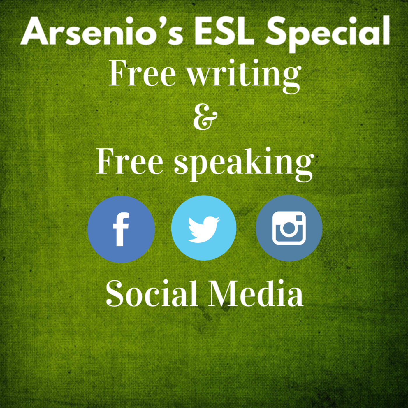 Arsenio's ESL Podcast: Special - Freewriting/Freespeaking - Social Media