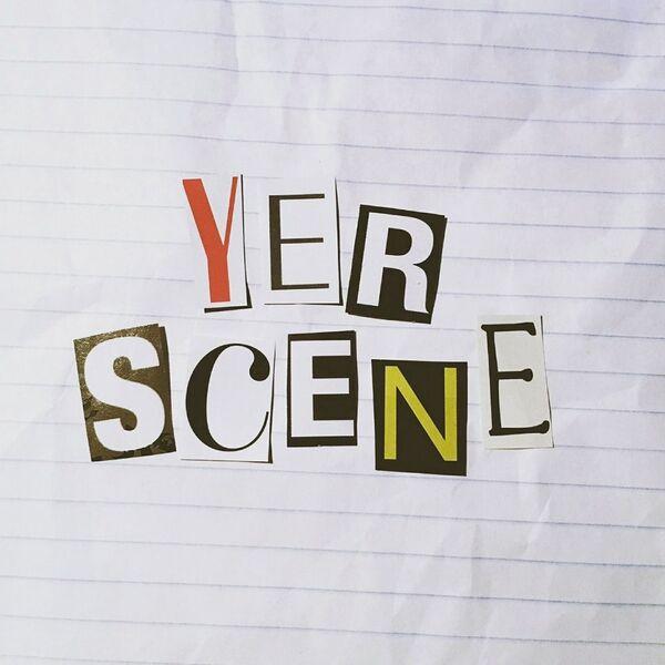 Yer Scene Podcast Artwork Image