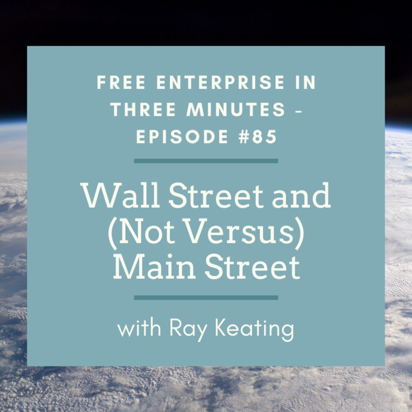 Episode #85: Wall Street and (Not Versus) Main Street