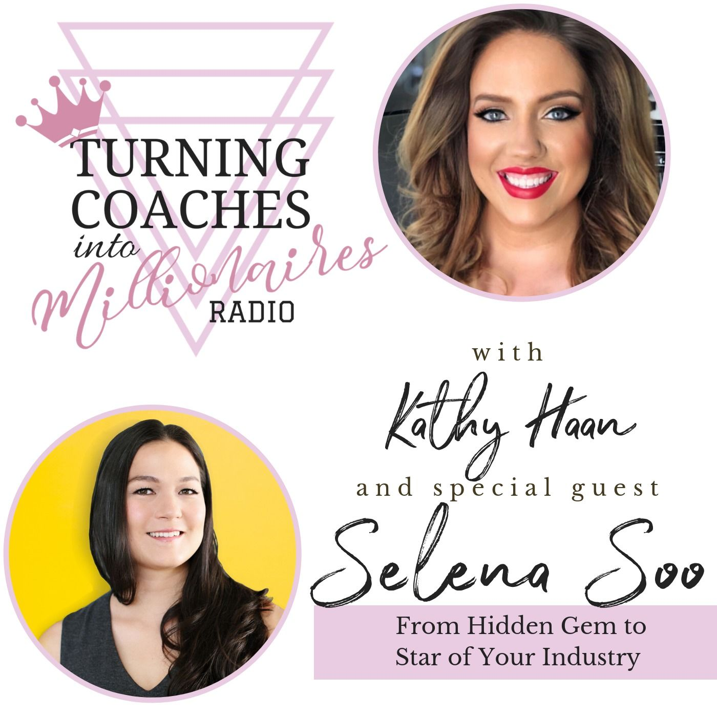 From Hidden Gem to Star of Your Industry w/ Selena Soo