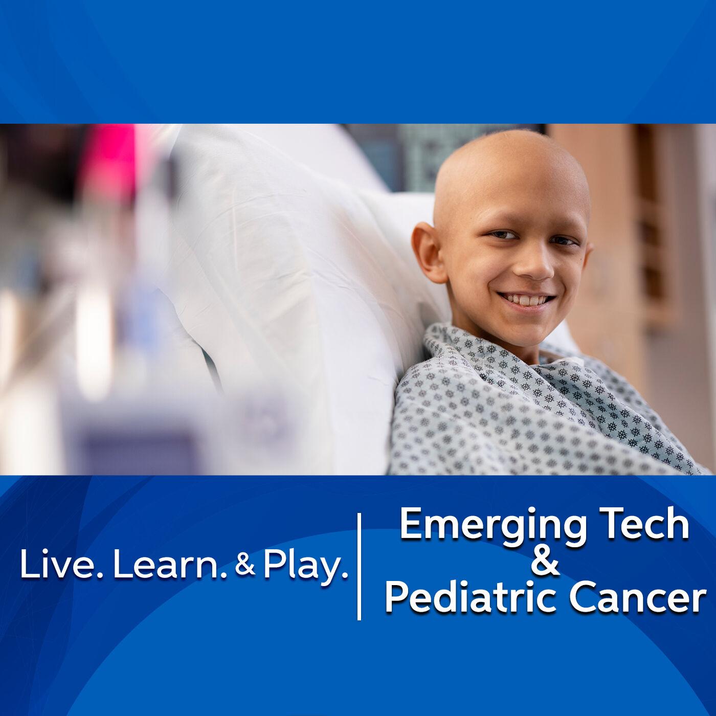 Emerging Tech & Pediatric Cancer