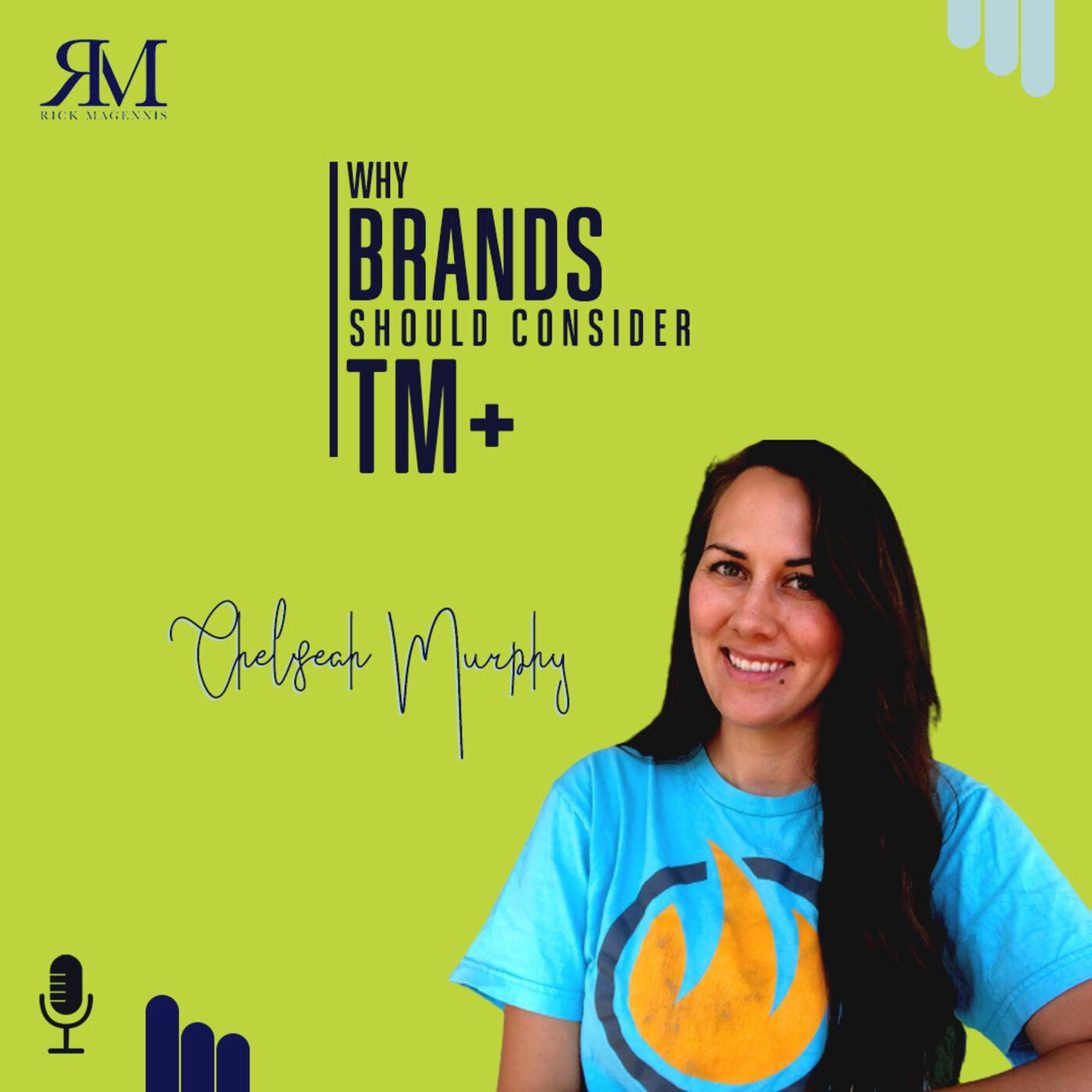Why Brands should Consider TM+