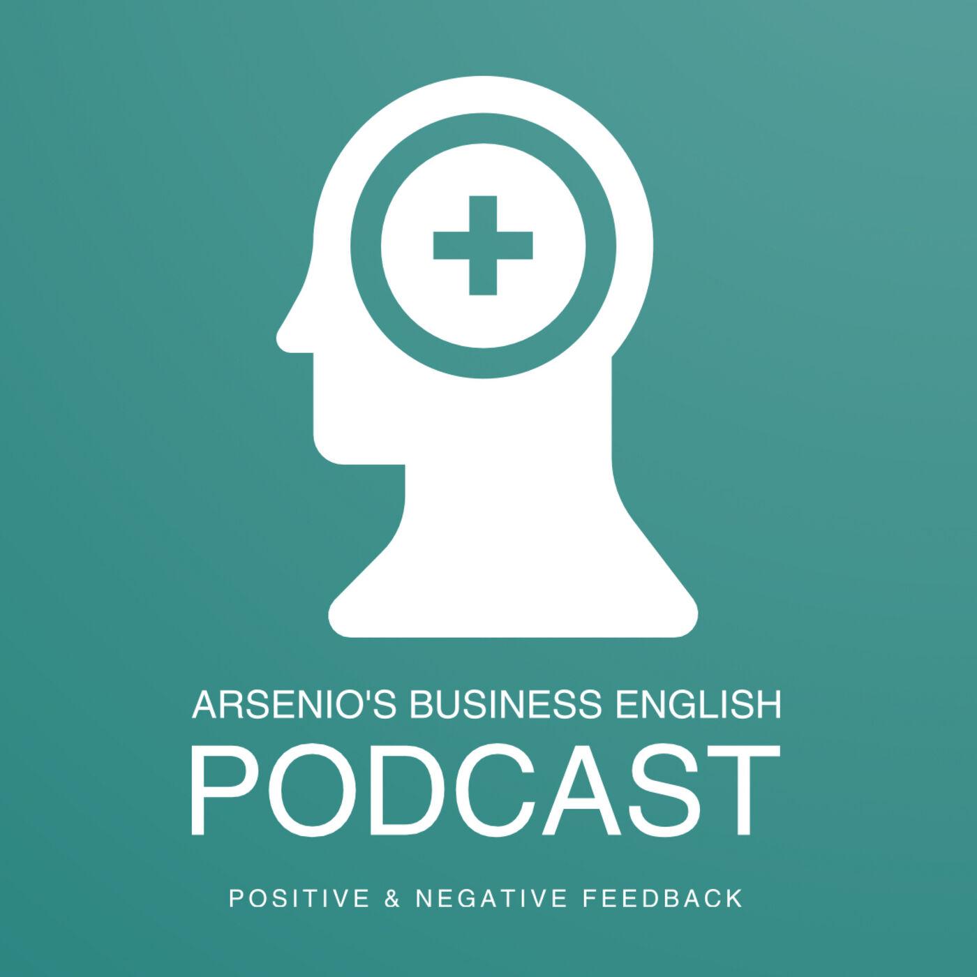 Arsenio's Business English Podcast | Season 6: Episode 34 | Positive & Negative Feedback: Workplace Scenario