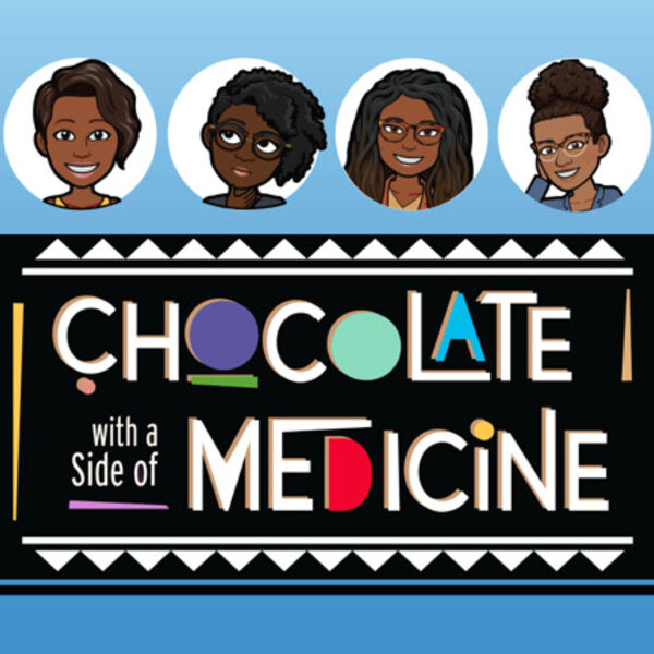 Chocolate with a Side of Medicine Podcast Artwork Image