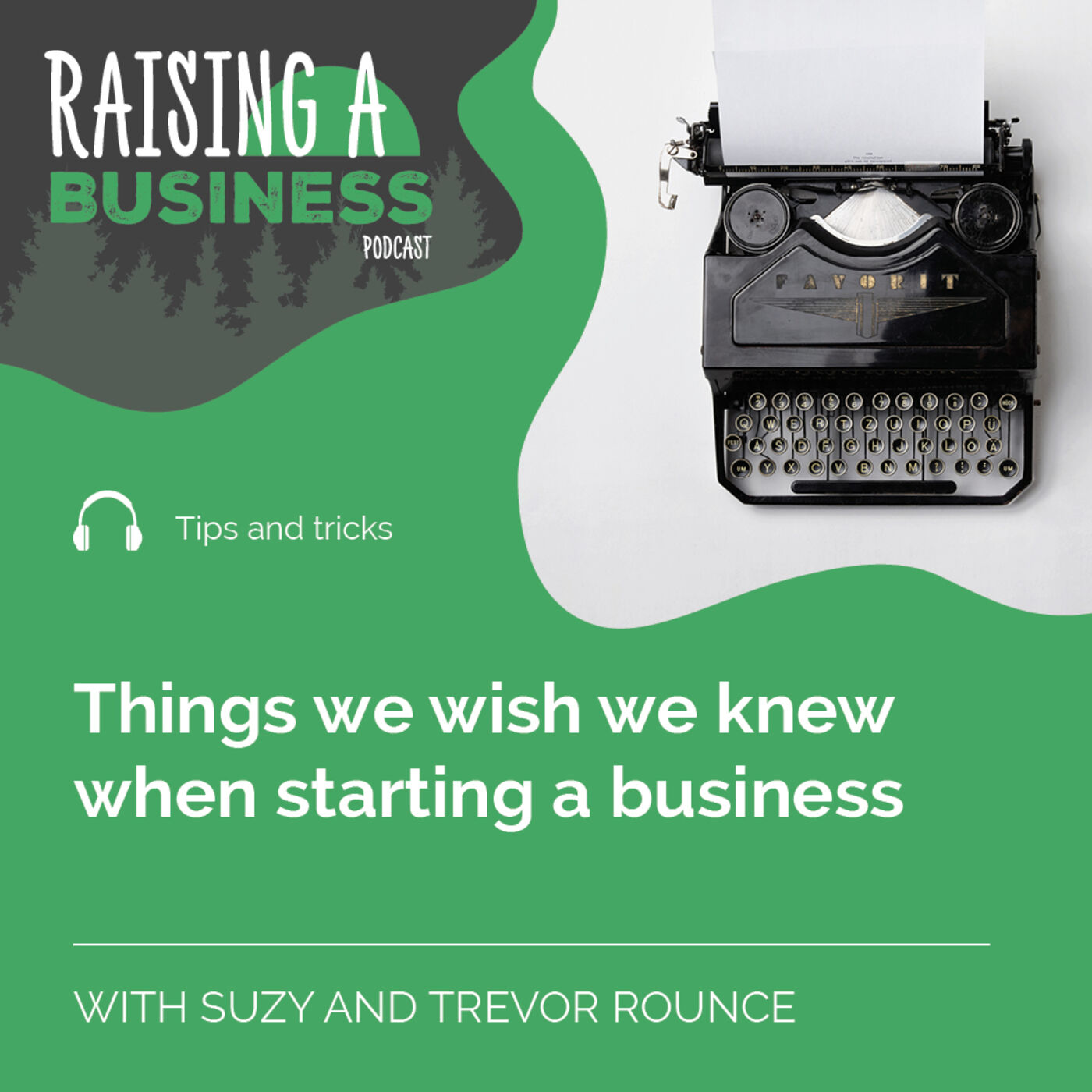RAB 015 Things we wish we knew when starting a business