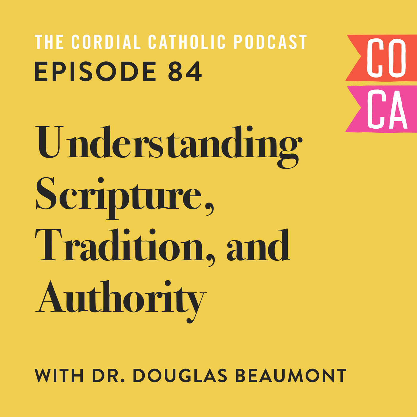 084: Understanding Scripture, Tradition, and Authority (w/ Dr. Doug Beaumont)
