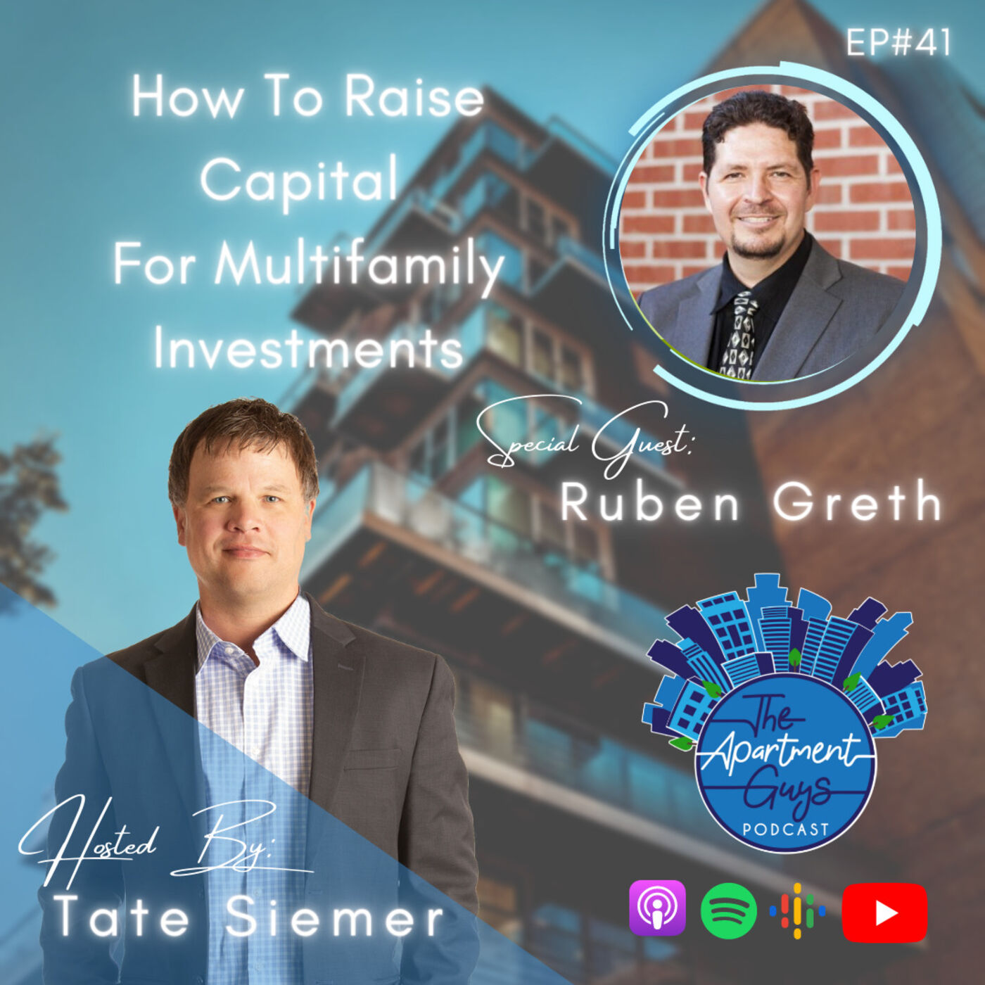 Episode 041: Ruben Greth - How To Raise Capital For Multifamily Investments