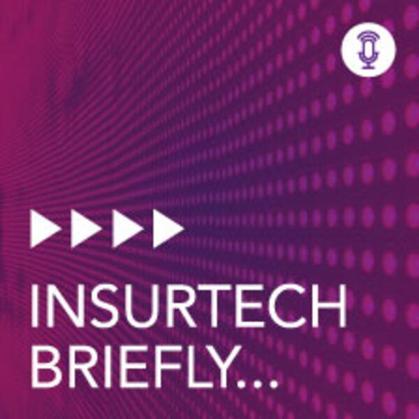 Insurtech Briefly Podcast Artwork Image