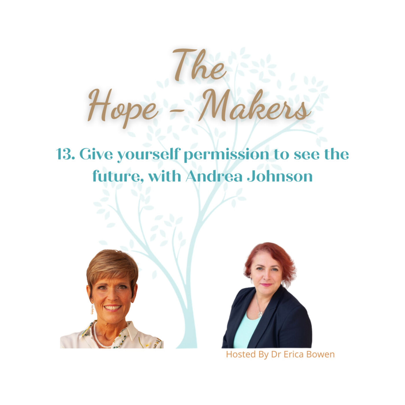 Episode 13. Give yourself permission to see the future, with Andrea Johnson