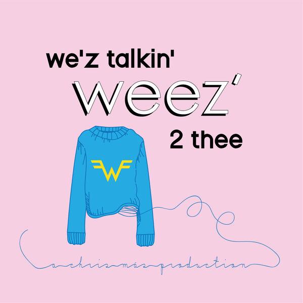 We'z Talkin' Weez' 2 Thee Podcast Artwork Image