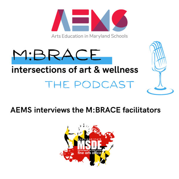 M:BRACE: The Podcast for Maryland's Creative Education Force Podcast Artwork Image