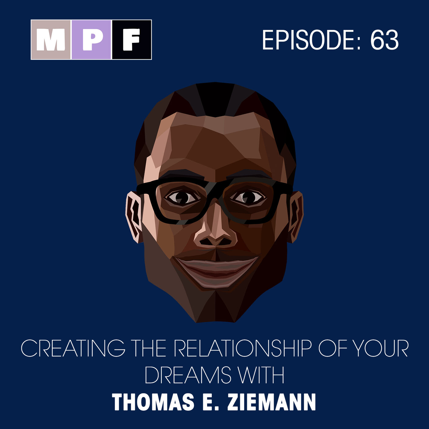 Creating the Relationship Of your Dreams with Thomas E. Ziemann