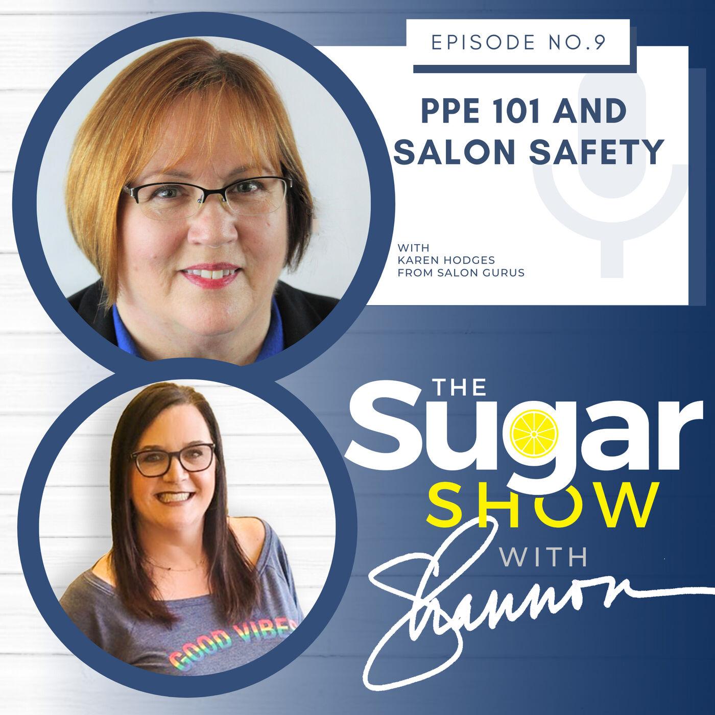 The SugarShow S2E9: Do You Know How to Properly Use PPE? w Karen Hodges, Salon-Gurus.com