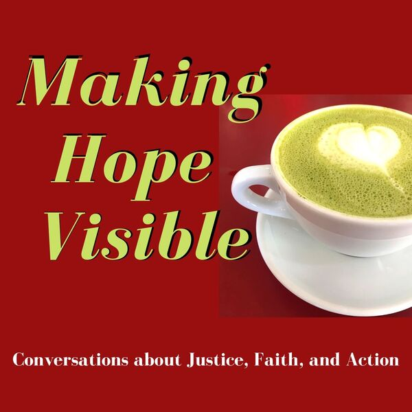 Making Hope Visible Podcast Artwork Image