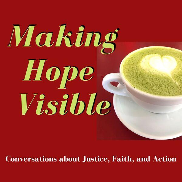 Making Hope Visible Podcast Artwork Image