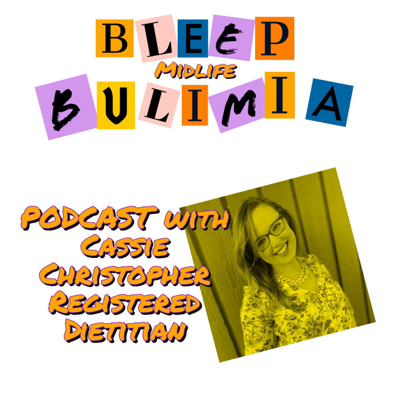 Bleep Bulimia Episode 52 With Cassie Christopher Registered Dietitian